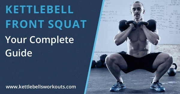 Kettlebell front squat complete guide