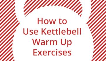 Kettlebell Warm Up Exercises