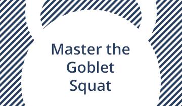 Master the Kettlebell Goblet Squat