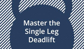 Master the Single Leg Deadlift