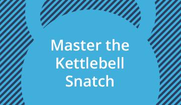 Master the Kettlebell Snatch