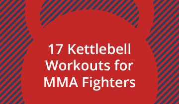 17 Kettlebell Workouts for MMA Fighters