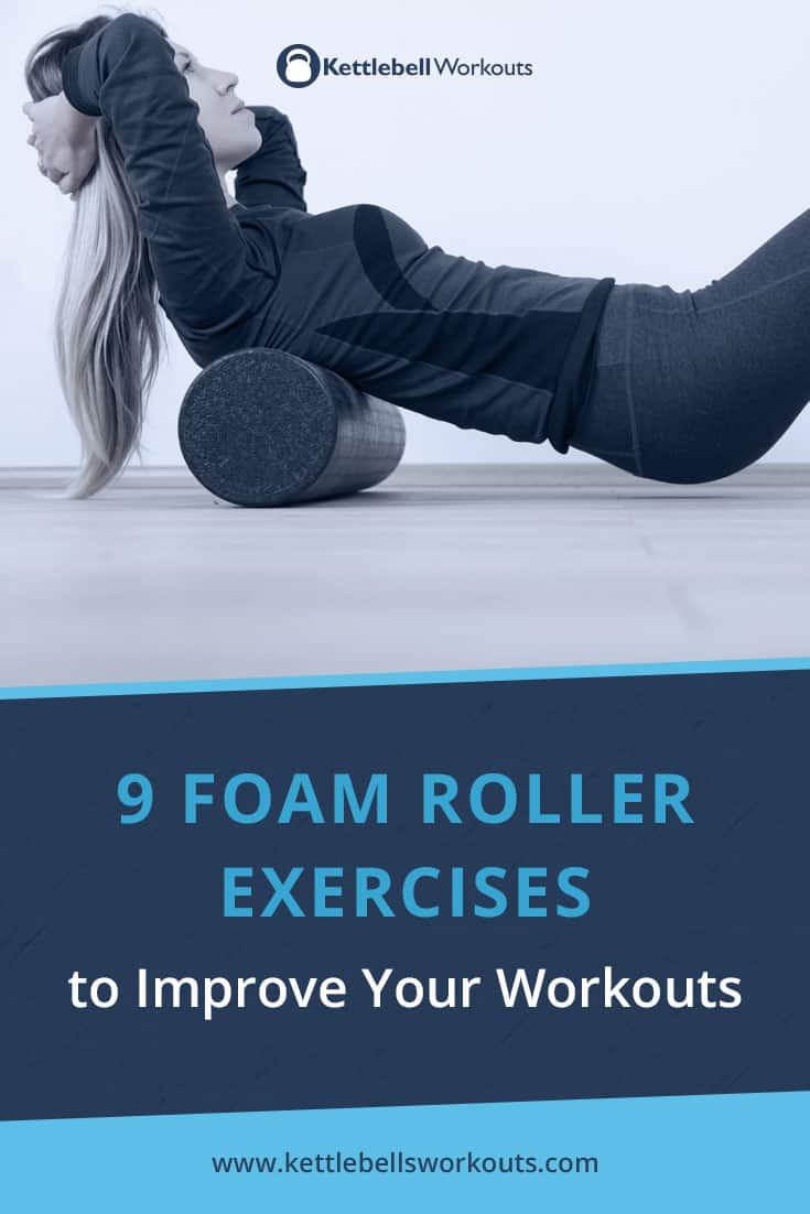 9 Foam Roller Exercises to improve your workouts